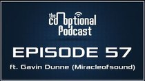 The Co-Optional Podcast - Episode 57 - The Co-Optional Podcast Ep. 57 ft. Miracleofsound