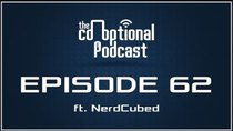 The Co-Optional Podcast - Episode 62 - The Co-Optional Podcast Ep. 62 ft. NerdCubed