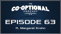 The Co-Optional Podcast - Episode 63 - The Co-Optional Podcast Ep. 63 ft. Margaret Krohn