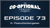 The Co-Optional Podcast - Episode 73 - The Co-Optional Podcast Ep. 73 ft. Peanutbuttergamer