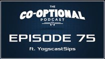 The Co-Optional Podcast - Episode 75 - The Co-Optional Podcast Ep. 75 ft. Sips