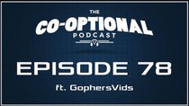 The Co-Optional Podcast - Episode 78 - The Co-Optional Podcast Ep. 78 ft. GophersVids