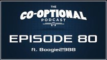 The Co-Optional Podcast - Episode 80 - The Co-Optional Podcast Ep. 80 ft. Boogie2988