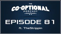 The Co-Optional Podcast - Episode 81 - The Co-Optional Podcast Ep. 81 ft. TheStrippin