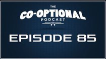 The Co-Optional Podcast - Episode 85 - The Co-Optional Podcast Ep. 85 Lazy Edition