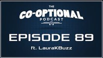 The Co-Optional Podcast - Episode 89 -  The Co-Optional Podcast Ep. 89 ft. LauraKBuzz
