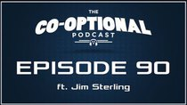 The Co-Optional Podcast - Episode 90 - The Co-Optional Podcast Ep. 90 ft. Jim Sterling