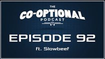 The Co-Optional Podcast - Episode 92 - The Co-Optional Podcast Ep. 92 ft. Slowbeef