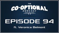 The Co-Optional Podcast - Episode 94 - The Co-Optional Podcast Ep. 94 ft. Veronica Belmont