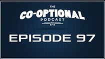 The Co-Optional Podcast - Episode 97 - The Co-Optional Podcast Ep. 97