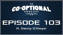 The Co-Optional Podcast - Episode 103 - The Co-Optional Podcast Awards Show Part 1 with Danny O'Dwyer