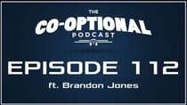 The Co-Optional Podcast - Episode 112 - The Co-Optional Podcast Ep. 112 ft. Brandon Jones