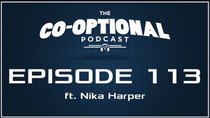 The Co-Optional Podcast - Episode 113 - The Co-Optional Podcast Ep. 113 ft. Nika Harper