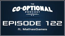 The Co-Optional Podcast - Episode 122 - The Co-Optional Podcast Ep. 122 ft. MathasGames