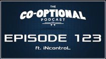 The Co-Optional Podcast - Episode 123 - The Co-Optional Podcast Ep. 123 ft. iNcontroL