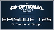 The Co-Optional Podcast - Episode 125 - The Co-Optional Podcast Ep. 125 ft. Crendor & Strippin