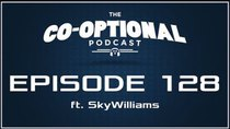 The Co-Optional Podcast - Episode 128 - The Co-Optional Podcast Ep. 128 ft. SkyWilliams
