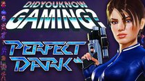 Did You Know Gaming? - Episode 173 - Perfect Dark
