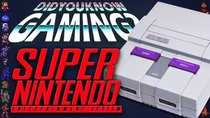 Did You Know Gaming? - Episode 174 - Super Nintendo (SNES)