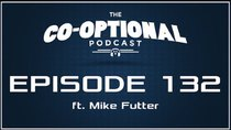 The Co-Optional Podcast - Episode 132 - The Co-Optional Podcast Ep. 132 ft. Mike Futter