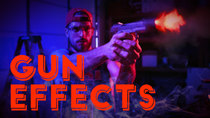 Film Riot - Episode 641 -  10 Tips for Better Gun Effects