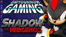 Did You Know Gaming? - Episode 181 - Shadow The Hedgehog