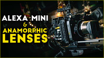 Film Riot - Episode 648 - Alexa Mini & Anamorphic Lenses