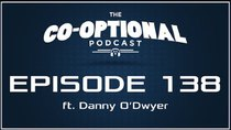 The Co-Optional Podcast - Episode 138 - The Co-Optional Podcast Ep. 138 ft. Danny ODwyer