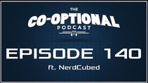 The Co-Optional Podcast - Episode 140 - The Co-Optional Podcast Ep. 140 ft. NerdCubed