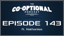 The Co-Optional Podcast - Episode 143 - The Co-Optional Podcast Ep. 143 ft. Nathanias
