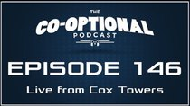 The Co-Optional Podcast - Episode 146 - The Co-Optional Podcast Ep. 146 Live from Cox Towers