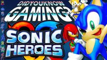 Did You Know Gaming? - Episode 196 - Sonic Heroes