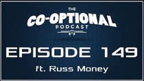 The Co-Optional Podcast - Episode 149 - The Co-Optional Podcast Ep. 149 ft. Russ Money
