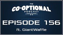The Co-Optional Podcast - Episode 156 - The Co-Optional Podcast Ep. 156 ft. GiantWaffle