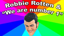 Behind The Meme - Episode 47 - Robbie Rotten and We Are Number One