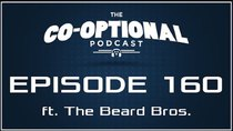 The Co-Optional Podcast - Episode 160 - The Co-Optional Podcast Ep. 160 ft. The Beard Bros.