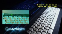 ChinnyVision - Episode 69 - Acorn Electron System Review