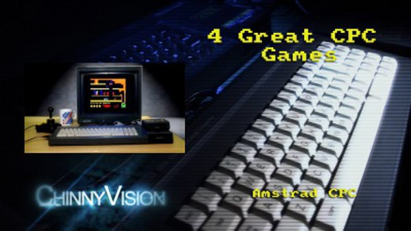 ChinnyVision - S01E78 - 4 Great Amstrad CPC Games
