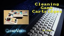 ChinnyVision - Episode 129 - Cleaning Game Cartridges