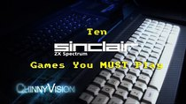 ChinnyVision - Episode 167 - Ten Sinclair ZX Spectrum Games You MUST Play