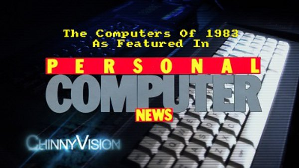 ChinnyVision - S01E171 - The Computers Of 1983 As Featured In Personal Computer News
