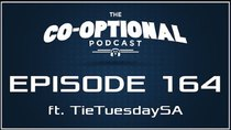 The Co-Optional Podcast - Episode 164 - The Co-Optional Podcast Ep. 164 ft. TieTuesdaySA