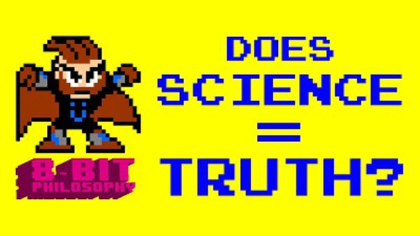 8-Bit Philosophy - S01E02 - Does SCIENCE = TRUTH? (Nietzsche + Mega Man)
