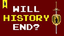 8-Bit Philosophy - Episode 8 - Will History End?