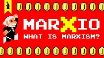 8-Bit Philosophy - Episode 9 - What is Marxism? (Karl Marx + Super Mario Bros.)