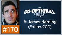 The Co-Optional Podcast - Episode 170 - The Co-Optional Podcast Ep. 170 ft. James Harding (Follow2GD)