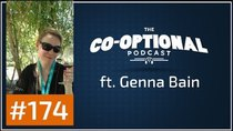The Co-Optional Podcast - Episode 174 - The Co-Optional Podcast Ep. 174 ft. Genna Bain