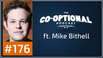 The Co-Optional Podcast - Episode 176 - The Co-Optional Podcast Ep. 176 ft. Mike Bithell