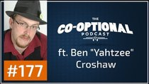 The Co-Optional Podcast - Episode 177 - The Co-Optional Podcast Ep. 177 ft. Ben (Yahtzee) Croshaw