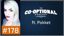 The Co-Optional Podcast - Episode 178 - The Co-Optional Podcast Ep. 178 ft. Pokket
